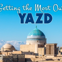 Yazd: How to Get the Most Out of Your Visit to an Iranian Tatooine (with useful tips!)