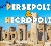 Exploring Iran's Persepolis & Necropolis: The Impressive Legacy of the Achaemenid Empire