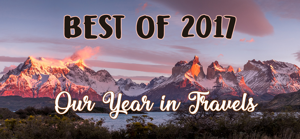 Best of 2017: Our Year in Travels