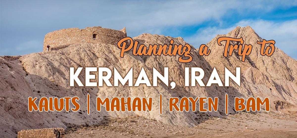 Plan Your Visit to Kerman, Kaluts, Mahan, Rayen, and Bam - with useful tips!